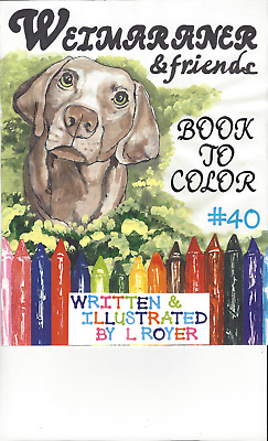 Weimaraner Dog Art Coloring Book By Artist  L Royer  Autographed #40 Brand New