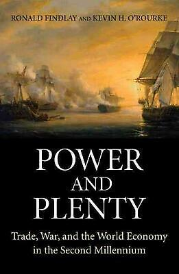 Power and Plenty: Trade, War, and the World Economy in the Second Millennium by