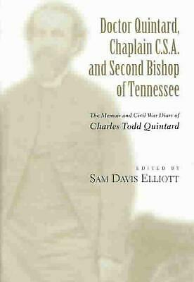 Doctor Quintard, Chaplain C.S.A. and Second Bishop of Tennessee: The Memoir and