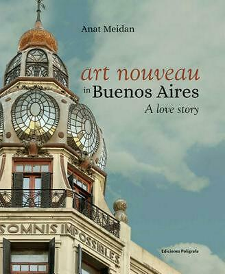 Art Nouveau in Buenos Aires by Anat Meidan Hardcover Book Free Shipping!