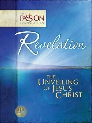 Revelation: The Unveiling of Jesus Christ (Paperback or Softback)
