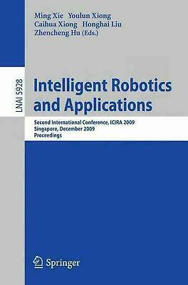 Intelligent Robotics and Applications: Second International Conference, Icira 20