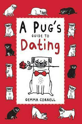 Pug's Guide to Dating by Gemma Correll (English) Free Shipping!