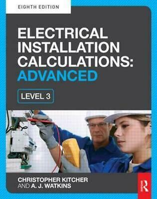 Electrical Installation Calculations: Advanced: For Technical Certificate and NV