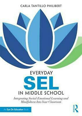 Everyday SEL in Middle School: Integrating Social-Emotional Learning and Mindful