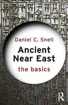 Ancient Near East: The Basics by Daniel C. Snell (English) Paperback Book Free S