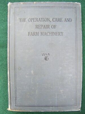The Operation, Care and Repair of Farm Machinery - John Deere 1st Edition