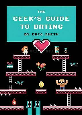The Geek's Guide to Dating by Eric Smith (English) Hardcover Book Free Shipping!