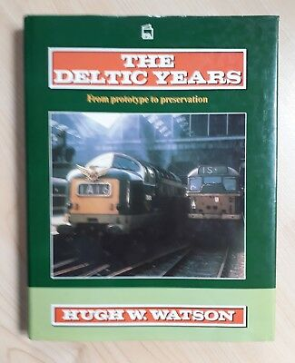 Book The Deltic Years Hugh W. Watson Class 55 (like Hornby  or Lima ) very good