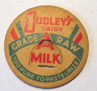 "Vintage Raw  Milk Cream Bottle Cap 1-5/8"" Dudley's Dairy To pure to Pasteurize"