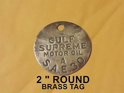 """Old Vintage Antique 2"""" Brass """"tag"""" For Gulf Supreme Motor Oil A S.a.e. 30"""