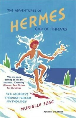 The Adventures of Hermes, God of Thieves: 100 Journeys Through Greek Mythology (