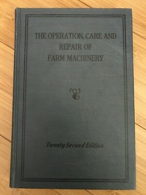 The Operation, Care, and Repair of Farm Machinery John Deere 22nd Edition
