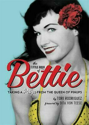 Little Book of Bettie: Taking a Page from the Queen of Pinups by Tori Rodriguez
