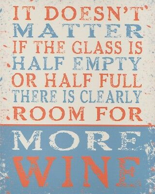 """10 x 8"""" DOESN'T MATTER IF THE GLASS IS HALF EMPTY PROSECCO WINE PLAQUE SIGN N339"""