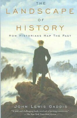 Landscape of History : How Historians Map the Past, Paperback by Gaddis, John...