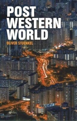 Post-Western World : How Emerging Powers Are Remaking Global Order, Paperback...