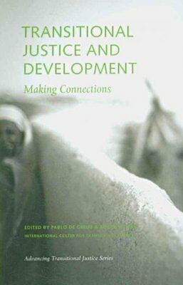 Transitional Justice and Development : Making Connections, Paperback by De Gr...