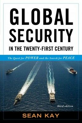 Global Security in the Twenty-First Century : The Quest for Power and the Sea...