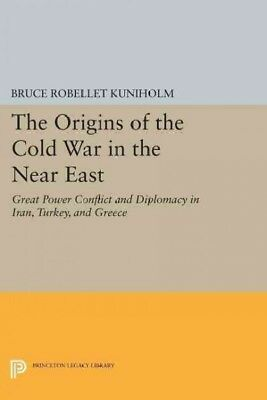 Origins of the Cold War in the Near East : Great Power Conflict and Diplomacy...
