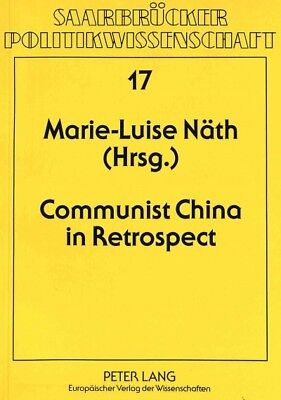 Communist China in Retrospect : East European Sinologists Remember the First ...