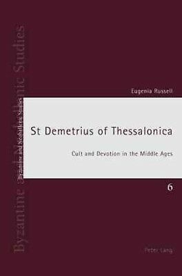 St. Demetrius of Thessalonica : Cult and Devotin in the Middle Ages, Paperbac...
