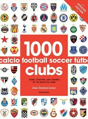 1000 Football Clubs : Teams, Stadiums, and Legends of the Beautiful Game, Pap...