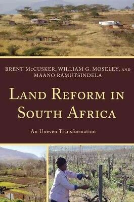 Land Reform in South Africa : An Uneven Transformation, Hardcover by Mccusker...
