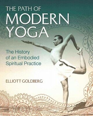 Path of Modern Yoga : The History of an Embodied Spiritual Practice, Hardcove...