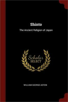 Shinto: The Ancient Religion of Japan (Paperback or Softback)