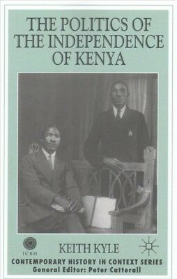 Politics of the Independence of Kenya, Paperback by Kyle, Keith