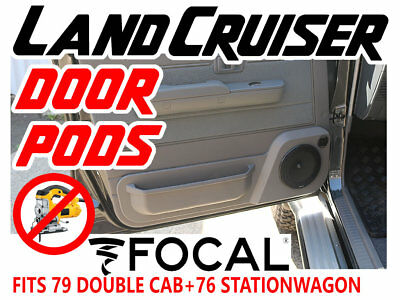FRONT SPEAKER DOOR PODS + Focal Speakers- LandCruiser 76 Wagon + 79 Double Cab