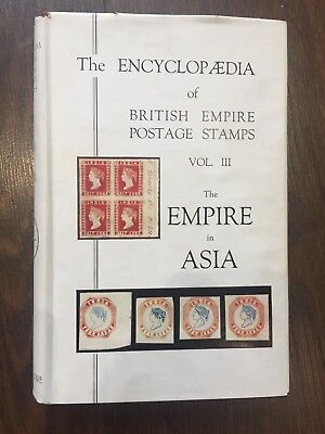 The Encyclopedia of British Empire Postage Stamps Volume III The Empire in Asia