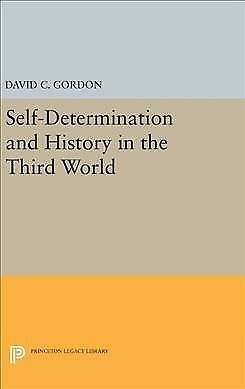Self-determination and History in the Third World, Hardcover by Gordon, David C.
