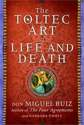 The Toltec Art of Life and Death: A Story of Discovery (Hardback or Cased Book)