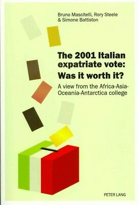 2001 Italian Expatriate Vote : Was It Worth It?: a View from the Africa-asia-...