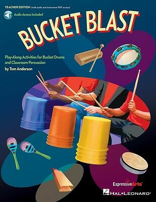 Bucket Blast - Play-Along Activities for Bucket Drums and Classroom Percussion