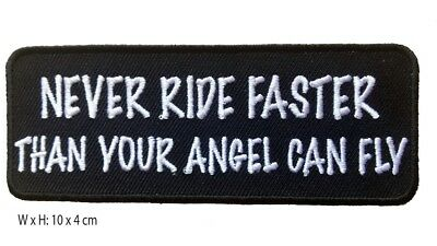 Never ride faster than your angel can fly. Biker MC Motorcycles saying patch