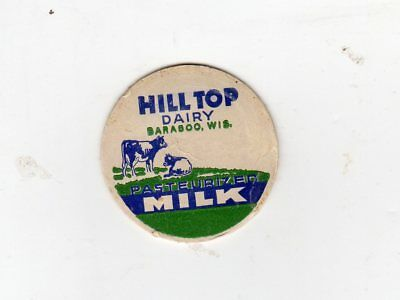 Hill Top Dairy  Baraboo Wi Pasteurized Milk,  Milk Bottle Cap. Wisconsin  . Cows