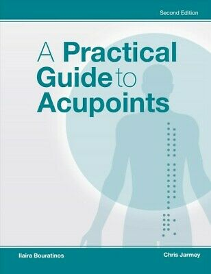 Practical Guide to Acupoints, Paperback by Bouratinos, Ilaira; Jarmey, Chris ...