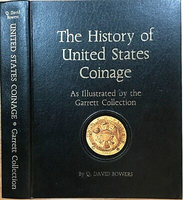 """The History of United States Coinage, Garrett Collection"" Q. David Bowers, 1979"