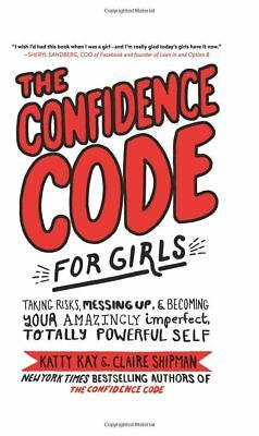 The Confidence Code for Girls by Katty Kay and Claire Shipman (2018, eBooks)