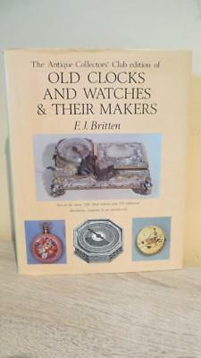 """1988 """"old Clocks & Watches & Their Makers"""" Britten - Horology Interest- Scarce"""