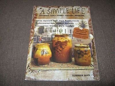 A Simple Life Magazine Summer 2015 Primitive Antiques Early Homes History Museum