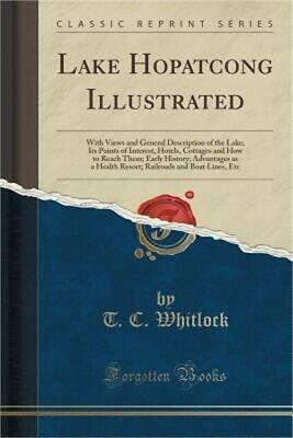 Lake Hopatcong Illustrated: With Views and General Description of the Lake; Its
