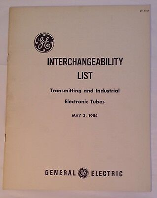 1954 GE Interchangeability List Transmitting and Industrial Electronic Tubes