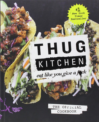 Thug Kitchen The Official Cookbook Eat Like You Give a F*ck EPUB ®
