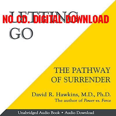 Letting Go The Pathway of Surrender by David R. Hawkins MD. PHD. (AUDIO BOOK)