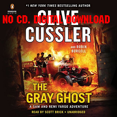 The Gray Ghost by Clive Cussler, Robin Burcell {AUDIO BOOK}