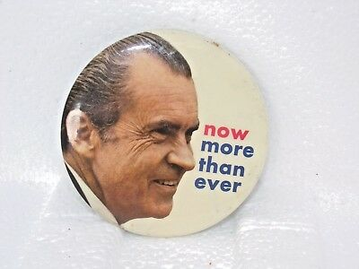 "Official 1972 Nixon NOW MORE THAN EVER Campaign 3"" Button Pinback Pin Nice Cond."